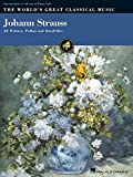 img - for Johann Strauss: 28 Waltzes, Polkas and Quadrilles (World's Great Classical Music) book / textbook / text book