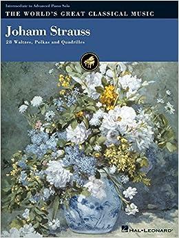 Johann Strauss: 28 Waltzes, Polkas and Quadrilles (World's Great