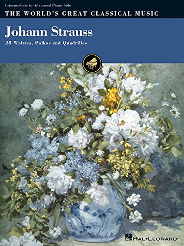 Johann Strauss: 28 Waltzes, Polkas and Quadrilles (World's Great Classical Music) Blue Danube Piano Sheet Music