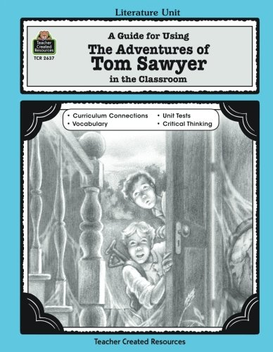 A Guide for Using The Adventures of Tom Sawyer in the Classroom (Literature Units) -
