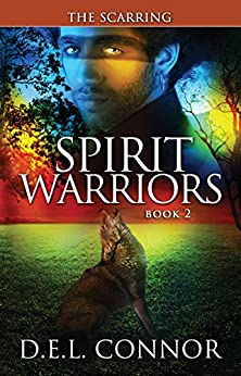 Spirit Warriors: The Scarring by [Connor, D.E.L.]