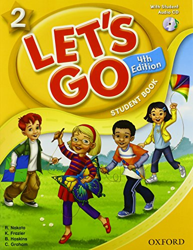 Let's Go 2 Student Book with CD: Language Level: Beginning to High Intermediate. Interest Level: Grades K-6. Approx. Reading Level: K-4