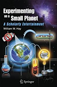 Experimenting on a Small Planet: A Scholarly Entertainment by William W. Hay (2012-12-14)