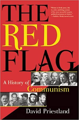 The Red Flag: A History of Communism: David Priestland ...