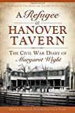 A Refugee at Hanover Tavern: The Civil War Diary of Margaret Wight (Civil War Series)