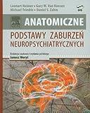 img - for Anatomiczne podstawy zaburzen neuropsychiatrycznyc book / textbook / text book