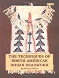 The Technique of North American Indian Beadwork, Monte Smith, 0943604028