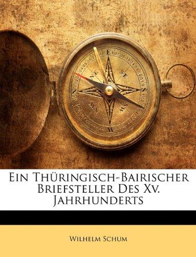 Ein Thüringisch-Bairischer Briefsteller Des Xv. Jahrhunderts (German Edition) pdf