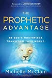 The Prophetic Advantage, Michelle McClain, 1616386231