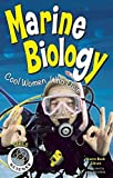 img - for Marine Biology: Cool Women Who Dive (Girls in Science) book / textbook / text book