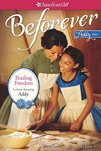 Finding Freedom: An Addy Classic Volume 1 (American Girl Beforever: Abby Classic)