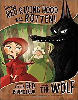 Honestly Red Riding Hood Was Rotten The Story Of Little Red