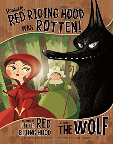 Honestly, Red Riding Hood Was Rotten!: The Story of Little Red Riding Hood as Told by the Wolf (The Other Side of the Story) [Trisha Speed Shaskan] (Tapa Blanda)