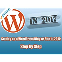 Setting up a WordPress Blog or Site in 2017: Step by Step