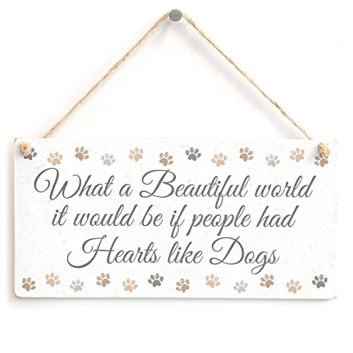 (Meijiafei What a Beautiful World it Would be if People had Hearts Like Dogs - Beautiful Meaningful Sign with A Sentimental Dog Saying 10