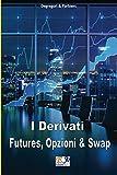 Futures, Opzioni e Swap (Italian Edition)