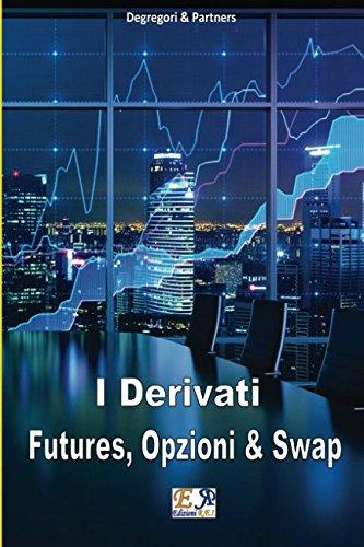Futures, Opzioni e Swap (Italian Edition) by Edizioni R.E.I.