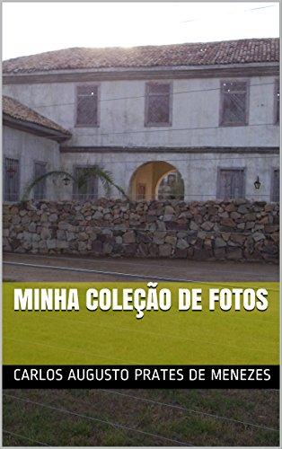 MINHA COLEÇÃO DE FOTOS (COLECIONANDO RECORDAÇÕES Livro 1)