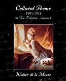Collected Poems 1901-1918 in Two Volumes - Volume I., Walter de la Mare, 1605970654