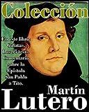 Martín Lutero, sus obras (En este libro Gálatas, Las 95 tesis y Comentario sobre la Epístola San Pablo a Tito)