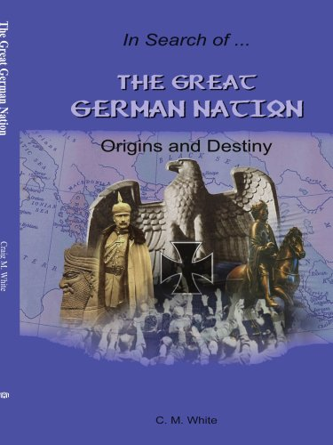 The Great German Nation: Origins and Destiny