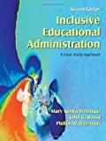 Inclusive Educational Administration : A Case-Study Approach, Weishaar, Mary Konya and Borsa, John C., 1577664981