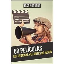 50 películas que deberías ver antes de morir (Spanish Edition)