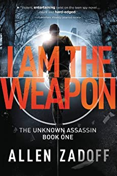I Am the Weapon (The Unknown Assassin Book 1) by [Zadoff, Allen]