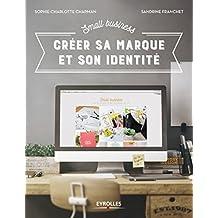 SMALL BUSINESSE : CRÉER SA MARQUE ET SON IDENTITÉ