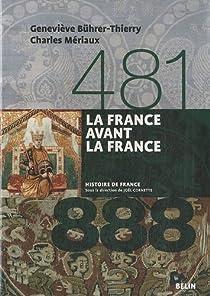 La France avant la France (481-888) par Bührer-Thierry
