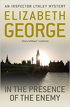 In The Presence Of The Enemy: An Inspector Lynley Novel: 8 by Elizabeth George (7-Jun-2012)