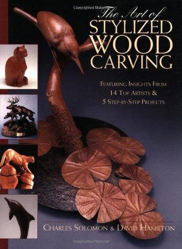 Art of stylized wood carving: charles solomon david hamilton