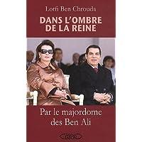 Dans l'ombre de la reine - Par le majordome des Ben Ali