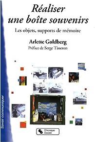 Réaliser une boîte souvenir : Guide illustré : Les objets, supports de mémoire par Arlette Goldberg