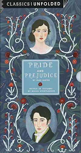 Pride and Prejudice Unfolded: Retold in pictures by Becca Stadtlander - See the world's greatest stories unfold in 14 scenes (Classics Unfolded)