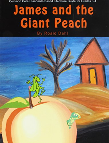 James and the Giant Peach Teacher Guide - Teaching Guide for James and the Giant Peach Roald Dahl (James And The Giant Peach Novel Study)