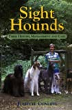 Sight Hounds: Their History, Management and Care