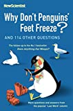 Why Don't Penguins' Feet Freeze? And 114 Other Questions, More Questions and Answers from the Popular Last Word Column
