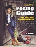 Master Posing Guide for Portrait Photographers, J. D. Wacker, 1584280573