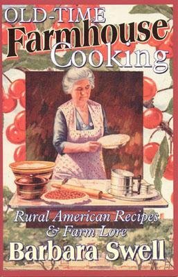 [ Old-Time Farmhouse Cooking BY Swell, Barbara ( Author ) ] { Paperback } 2003
