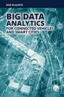 Big Data Analytics for Connected Vehicles and Smart Cities Front Cover