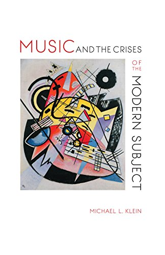 Music and the Crises of the Modern Subject (Musical Meaning and Interpretation)