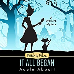 Witch Is When It All Began (A Witch P.I. Mystery)