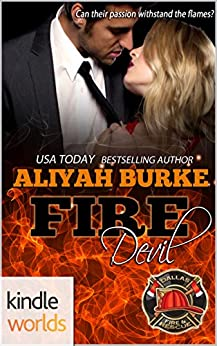 Dallas Fire & Rescue: Fire Devil (Kindle Worlds Novella) by [Burke, Aliyah]