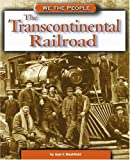The Transcontinental Railroad, Jean F. Blashfield, 0756501539
