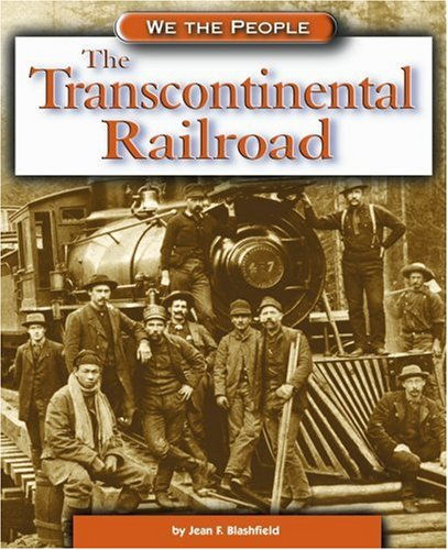 The Transcontinental Railroad (We the People: Expansion and Reform)