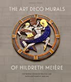 img - for The Art Deco Murals of Hildreth Mei re by Catherine Coleman Brawer (2014-05-01) book / textbook / text book