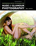 Professional Digital Techniques for Nude and Glamour Photography, Bill Lemon, 1584281782
