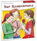 Der Rosenkranz den Kindern erklärt (Den Kindern erzählt/erklärt)