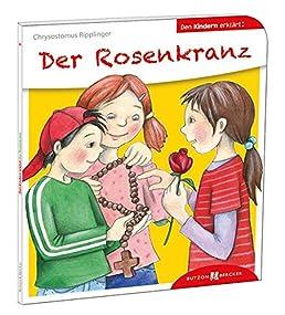 der rosenkranz den kindern erklärt den kindern erzählt  der rosenkranz kindern erklrt #1